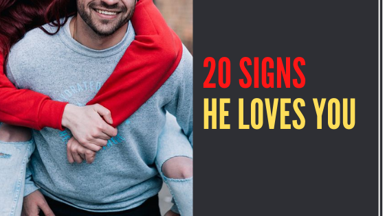 Signs He loves YOU